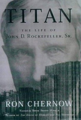 Titan The life of John D. Rockefeller book