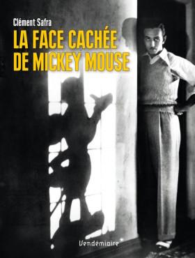 La Face cachee de Mickey Mouse - Clement Safra