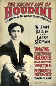 The Secret Life of Houdini The Making of America's First Superhero