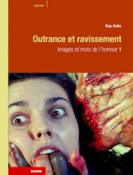 Images et mots de lhorreur - Outrance et ravissement