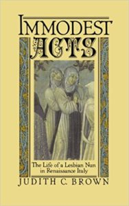 Immodest Acts - The Life of a Lesbian Nun in Renaissance Italy
