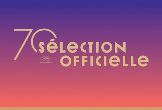 Selection officielle - 70e Festival de Cannes