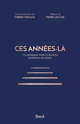 Ces annees-la - Thierry Fremaux - couverture