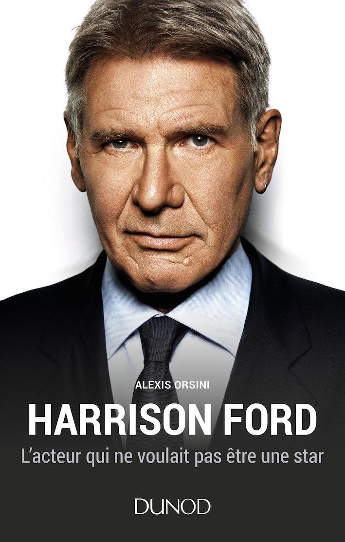 Mike Jones Ford >> Livre/ Harrison Ford. L'acteur qui ne voulait pas être une star : critique   CineChronicle