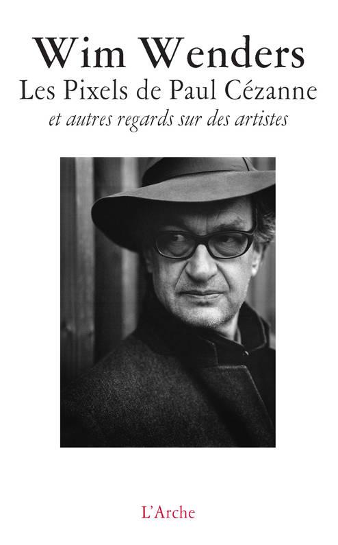 Les Pixels de Paul Cezanne par Wim Wenders