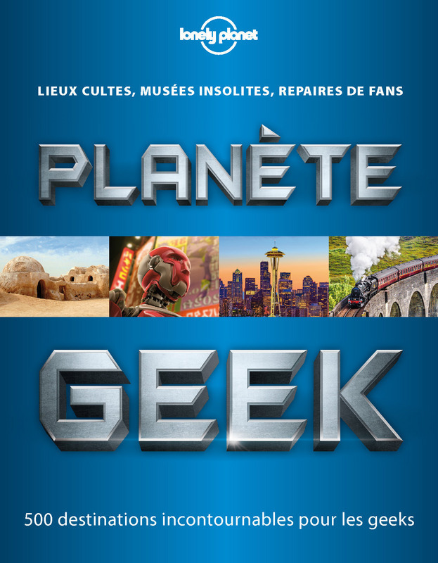 Planete Geek - Lonely Planet