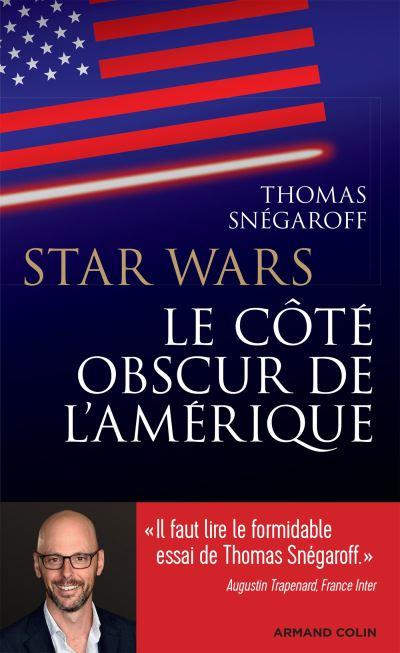 Star Wars le cote obscur de lAmerique