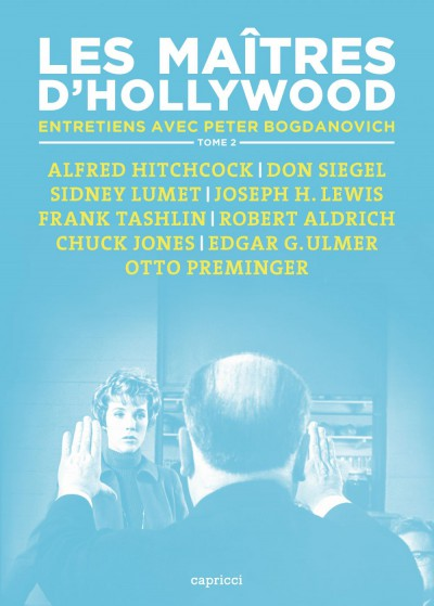 Les Maitres dHollywood - Entretiens avec Peter Bogdanovich - Tome 2