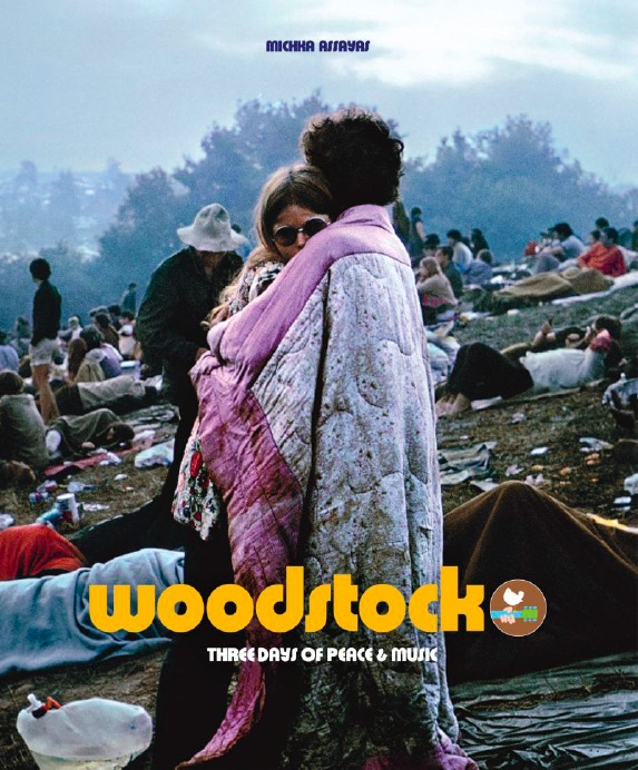 Woodstock. Three Days of Peace and Music