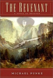 The Revenant: A novel of Revenge de Michael Punke