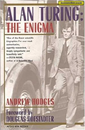 Alan Turing The Enigma, d'Andrew Hodges
