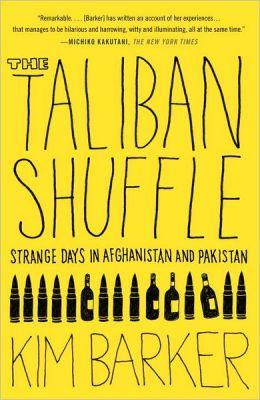 The Taliban Shuffle Kim Barker book