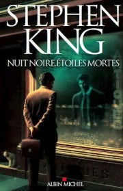 Nuits Noires Etoiles Mortes de Stephen King (Full Dark No Stars)