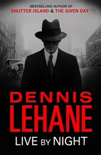 Live by Night de Dennis Lehane