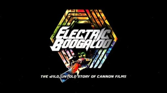 Electric Boogaloo - The Wild, Untold Story of Cannon Films