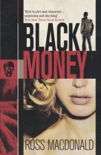 Black Money de Ross MacDonald