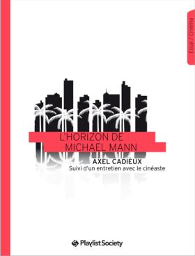 L'Horizon de Michael Mann - Playlist Society
