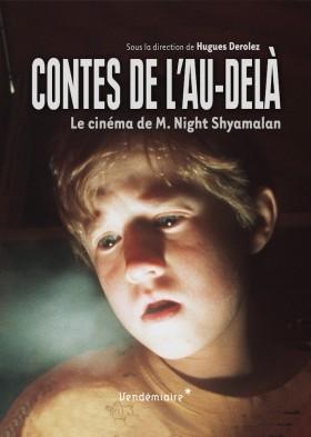 Contes de l'au-delà - le cinéma de M. Night Shyamalan - couverture