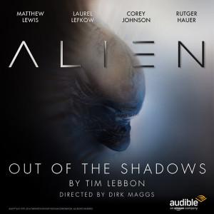 Audible d Amazon lance Alien   Out Of The Shadows  e7d2c9da8