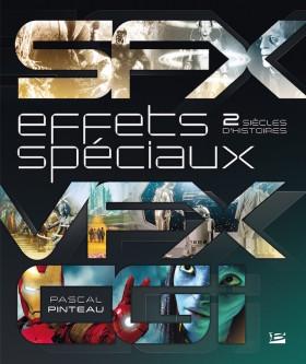 Effets Speciaux - Deux siecles dhistoires de Pascal Pinteau - couverture