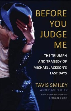 Before You Judge Me - The Triumph and Tragedy of Michael Jackson's Last Days