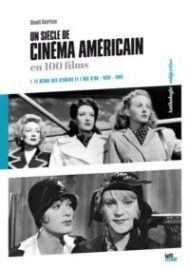 Un siecle de cinema americain en 100 films (1930-1960