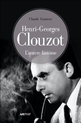 Henri-Georges Clouzot - Claude Gauteur