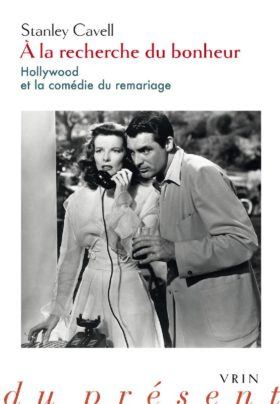 A la recherche du bonheur - Hollywood et la comedie du remariage - livre