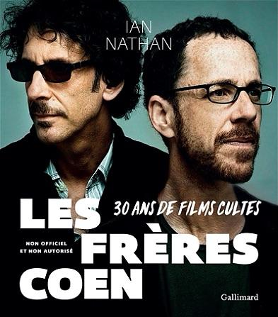 Freres Coen - 30 ans de films cultes- Gallimard