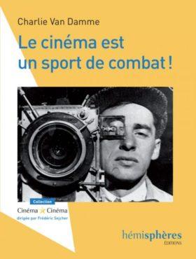 Le cinema est un sport de combat par Charlie Van Damme