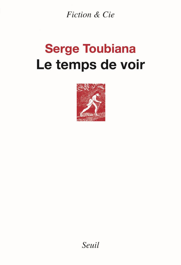 Le Temps de Voir par Serge Toubiana