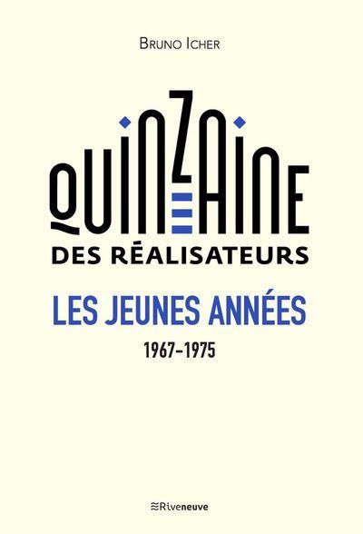 Quinzaine des realisateurs les jeunes annees 1967-1975