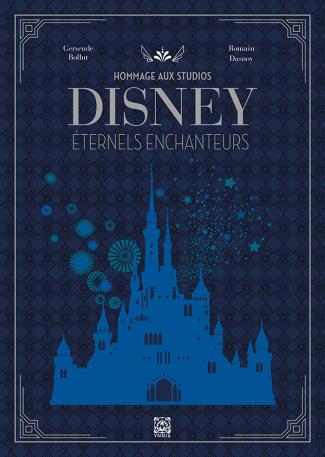 Hommage au studio Disney Eternels enchanteurs