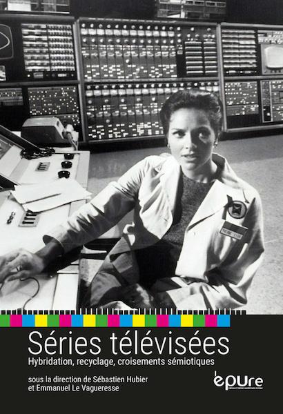 Series televisees - Hybridation recyclage croisements semiotiques