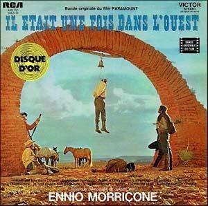 Musique / Il était une fois dans l'Ouest par Ennio Morricone ...