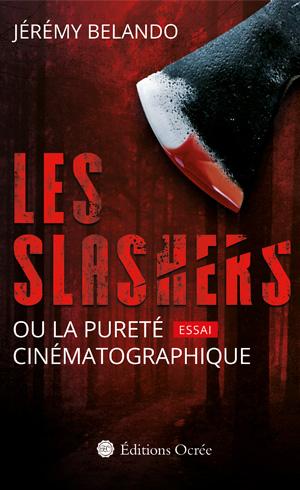 Les slashers ou la purete cinematographique