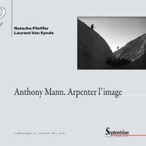 Anthony Mann Arpenter l'image - livre