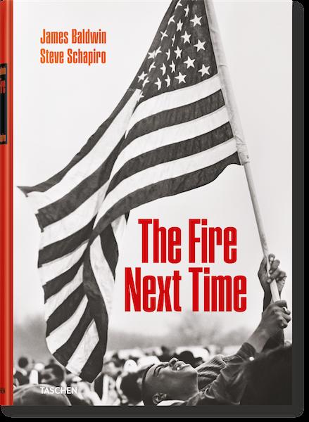 The Fire Next Time - James Baldwin Steve Schapiro - Taschen