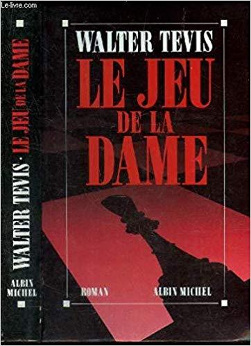 The Queens Gambit - Walter Tevis - Le Jeu de Dame
