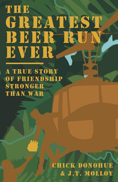 The Greatest Beer Run Ever - A True Story of Friendship Stronger Than War