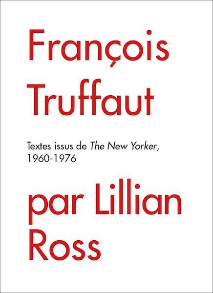 Francois Truffaut - Lillian Ross
