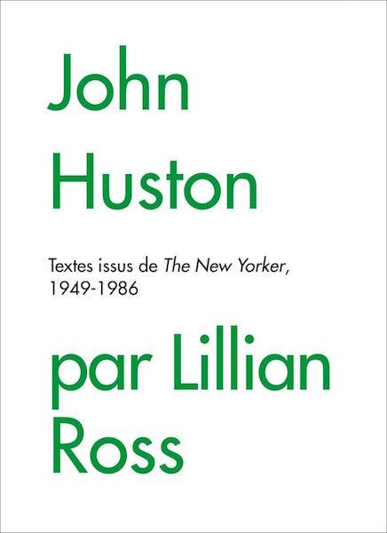 John Huston - Lillian Ross