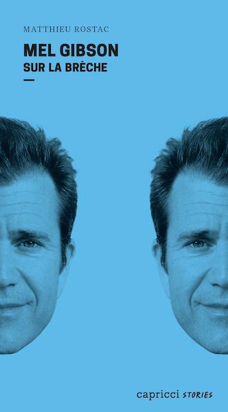Mel Gibson - Sur la breche
