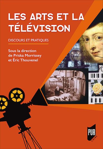 Les arts et la television - Discours et pratiques