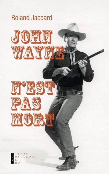 John Wayne nest pas mort - livre