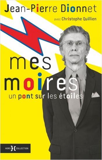 Mes moires - Jean-Pierre Dionnet