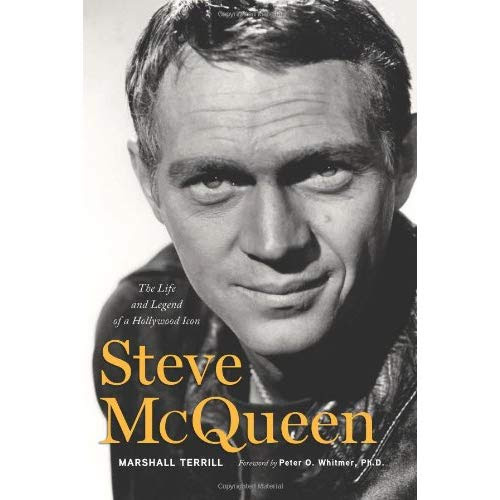 Steve McQueen - The Life and Legend of a Hollywood Icon