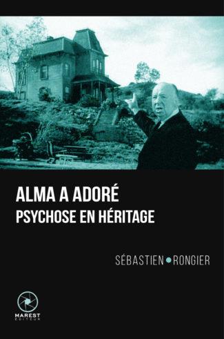 Alma a adore - Psychose en heritage - livre