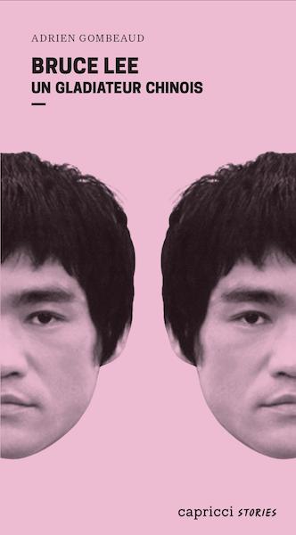 Bruce Lee - un gladiateur chinois - livre