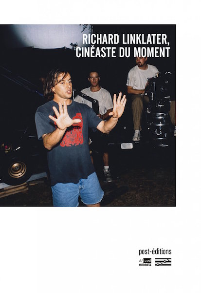 Richard Linklater - cineaste du moment